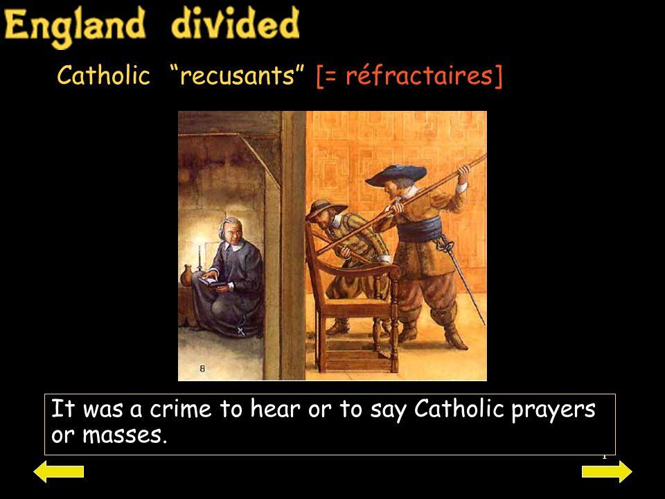 Catholic recusants [= réfractaires]